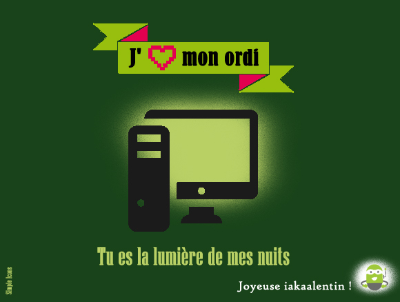 Saint Valentin. Nos cartes de voeux pour déclarer votre amour à votre matériel informatique.